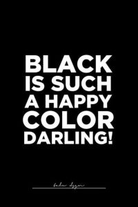 Black is a Happy Colour BLOG